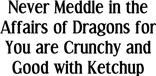 Never Meddle Dragons