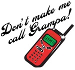 Don't Make Me Call Grampa
