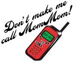 Don't Make Me Call MomMom!