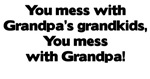 Don't Mess with Grandpa's Grandkids!