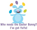 Easter Bunny? I've got YaYa!