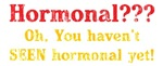 I'll Show You Hormonal!
