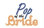 Pop of the Bride