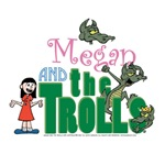 Megan and the Trolls