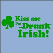 Kiss Me, I'm Drunk/Irish