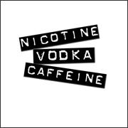 Nicotine, Vodka, Caffeine
