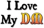 I Love My DM