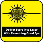 Do Not Stare Into Laser With Remaining Good Eye
