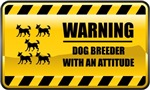 Warning! Dog Breeder With An Attitude