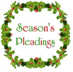 FEATURE ITEM!!!  SEASON'S PLEADINGS!!!