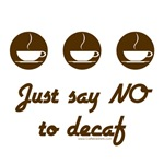 Say NO to decaf