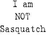 I'm Not Sasquatch Big Foot T-shirts & Gifts