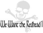we Want the Redhead Pirate T-shirts & Gifts