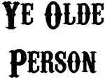 Ye Olde Person Funny Birthday T-shirts & Gifts