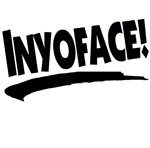 Funny InYoFace In Your Face T-shirts & Gifts