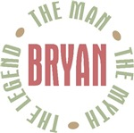 Bryan the Man the Myth the Legend T-shirts Gifts