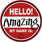 Hello My Name Is Amazing T-shirts Gifts