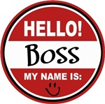 Hello My Name is Boss Tag T-shirts Gifts