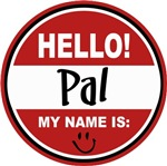 Hello My Name is Pal Tag T-shirts Gifts