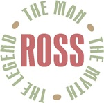 Ross the man the myth the legend T-shirts Gifts