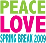 Peace Love Spring Break 2009 Tees Gifts