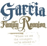 Garcia Family Reunion Tees Gifts