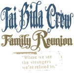 Tai Bida Crew Family Reunion Tees Gifts