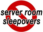 ban server room sleepovers