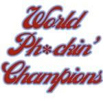 World Ph*ckin Champs