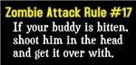 If your buddy is bitten, shoot him in the head and get it over with is Zombie Survival Guide rule #17.  The perfect gift for any Zombie fan