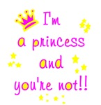 I'm A Princess And You're Not!