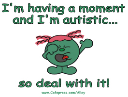 I'M HAVING A MOMENT AND I'M AUTISTIC SO DEAL WITH