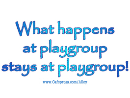 WHAT HAPPENS AT PLAYGROUP