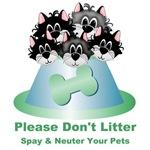 PLEASE DON'T LITTER: SPAY & NEUTER YOUR PETS