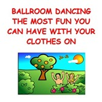 a funny ballroom dancing joke on gifts and t-shirt