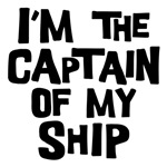 I'm the Captain Of My Ship Shirts