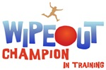 Wipeout Champion In Training Shirts