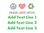 Peace Love Recycle Personalized Shirts