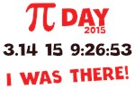 Pi Day 2015 I Was There Shirts
