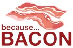 Because Bacon Shirts