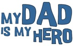 My Dad Is My Hero Shirts