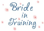 Bride In Training T-shirts