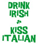 Drink Irish Kiss Italian T-shirt