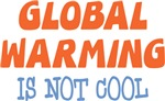 Global Warming Is Not Cool Shirts