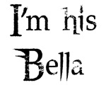 I Am His Bella T-shirts