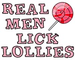 Real Men Lick Lollies Shirts
