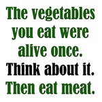 Veggies Are Alive: Funny Pro-Meat T-Shirts & Gifts