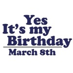 March 8th Birthday T-Shirts & Gifts