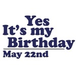 May 22nd Birthday T-Shirts & Gifts