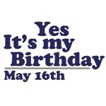May 16th Birthday T-Shirts & Gifts